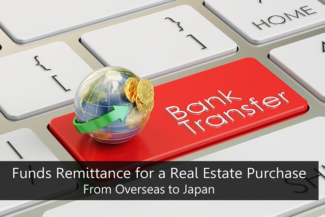 Funds Remittance for a Real Estate Purchase (From Overseas